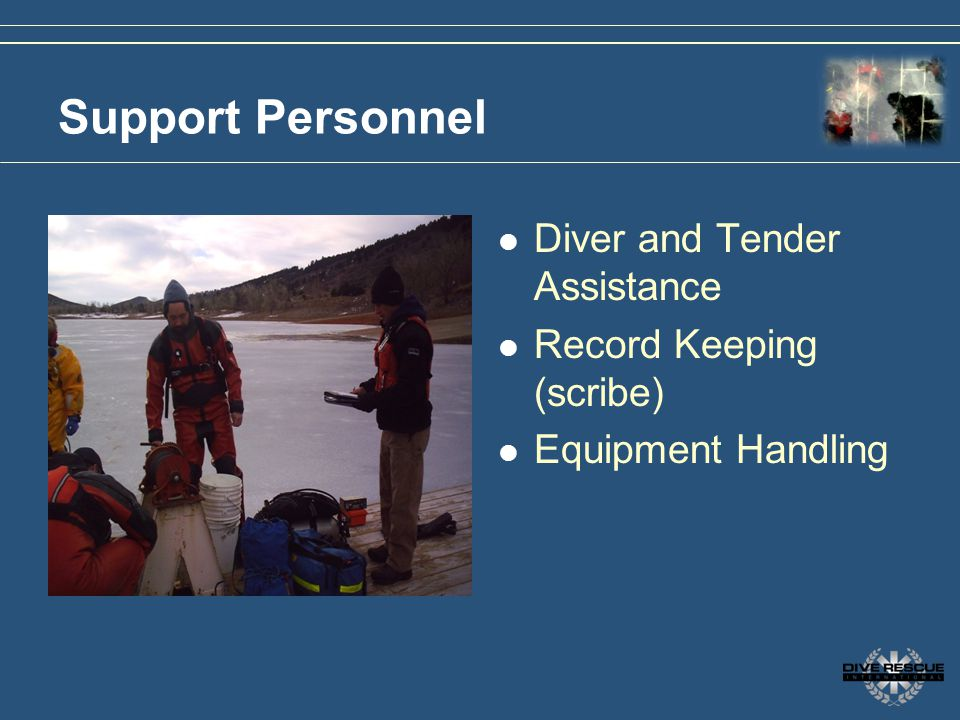 Support Personnel Diver and Tender Assistance Record Keeping (scribe)