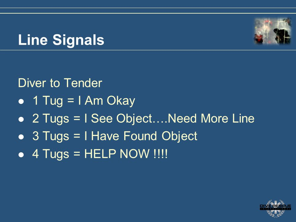 Line Signals Diver to Tender 1 Tug = I Am Okay