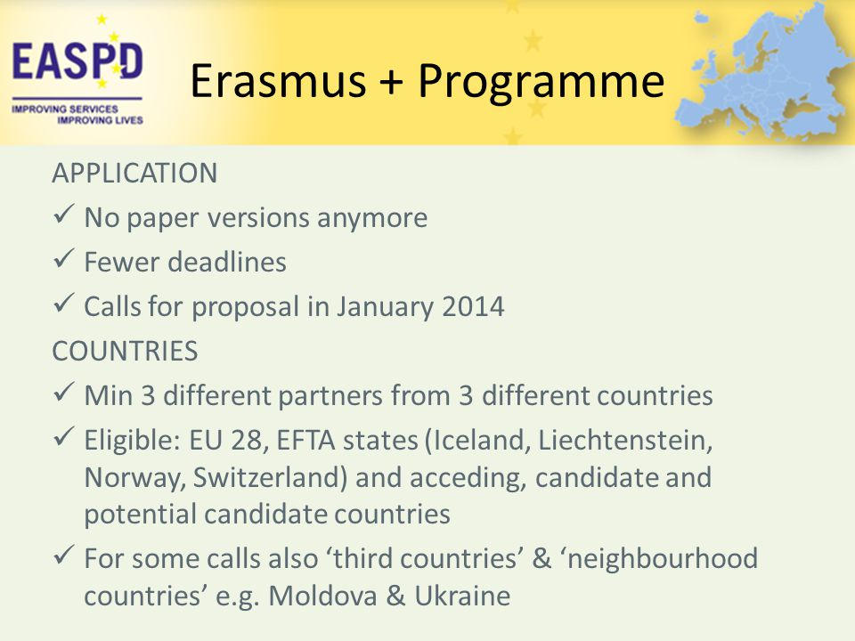 Erasmus + Programme APPLICATION No paper versions anymore