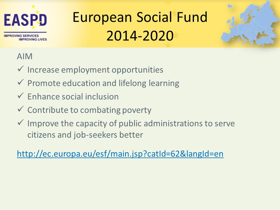 European Social Fund 2014-2020 AIM Increase employment opportunities
