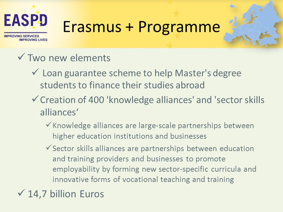 Erasmus + Programme Two new elements 14,7 billion Euros