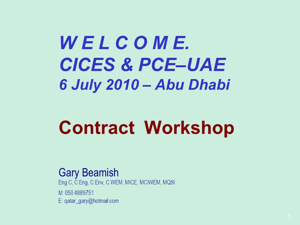 W E L C O M E. CICES & PCE–UAE Contract Workshop