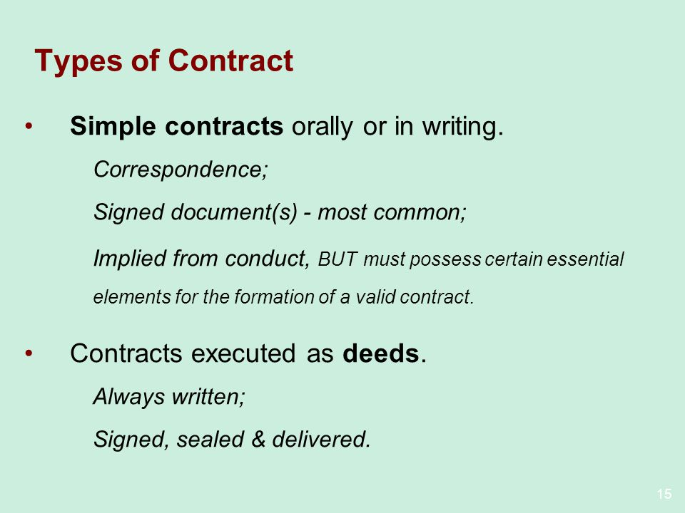 Types of Contract Simple contracts orally or in writing.