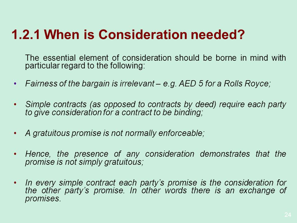 1.2.1 When is Consideration needed