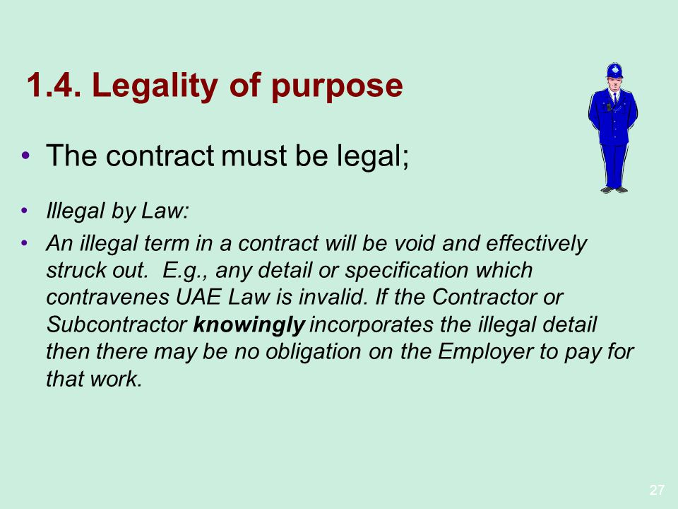 1.4. Legality of purpose The contract must be legal; Illegal by Law:
