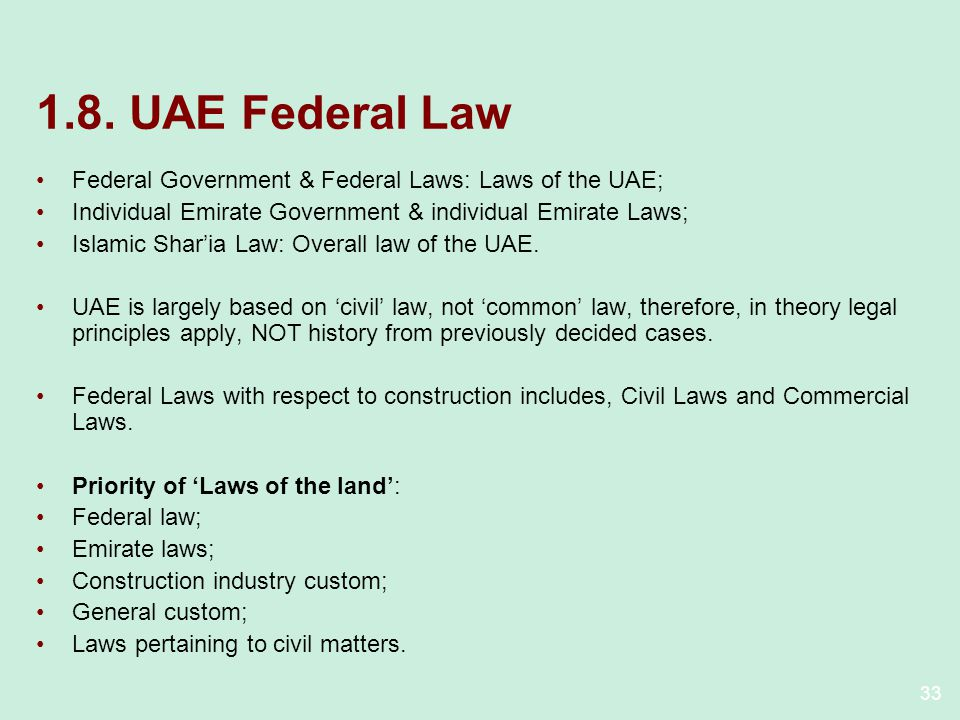 1.8. UAE Federal Law Federal Government & Federal Laws: Laws of the UAE; Individual Emirate Government & individual Emirate Laws;