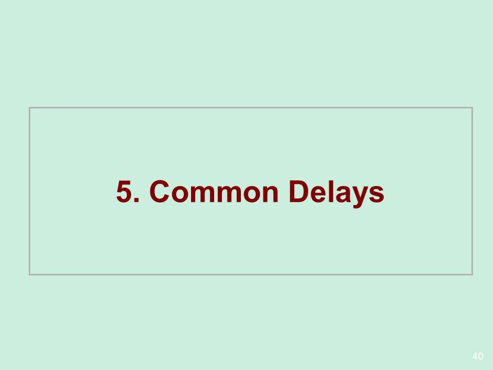 5. Common Delays