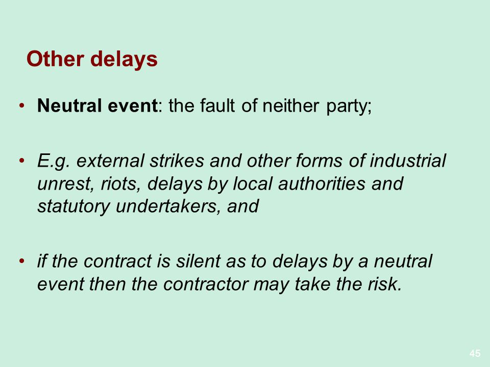 Other delays Neutral event: the fault of neither party;