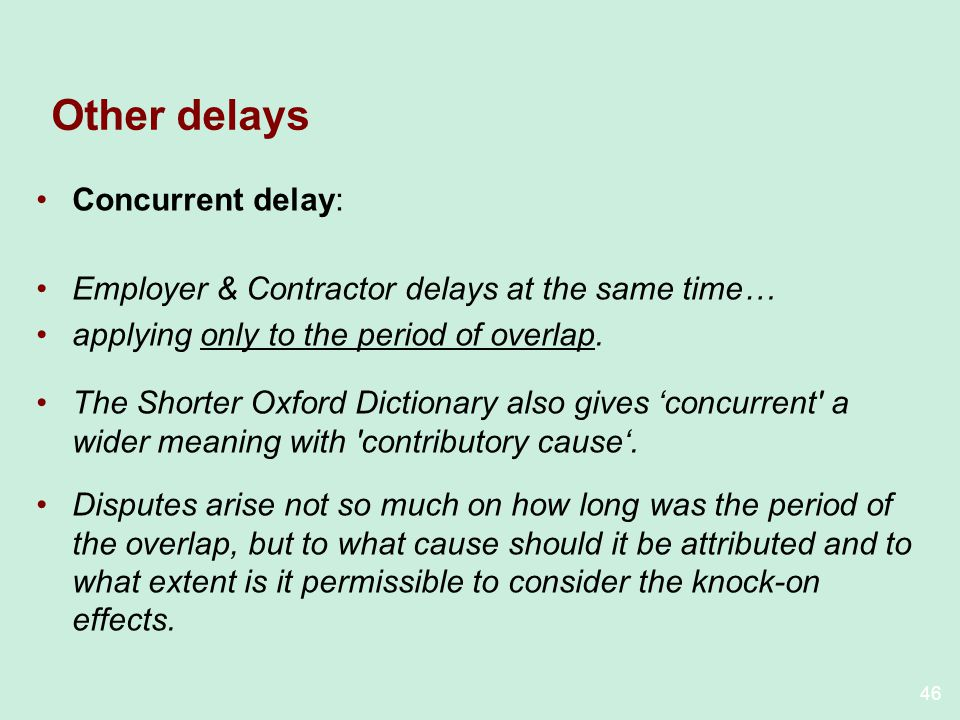 Other delays Concurrent delay: