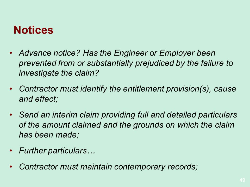 Notices Advance notice Has the Engineer or Employer been prevented from or substantially prejudiced by the failure to investigate the claim