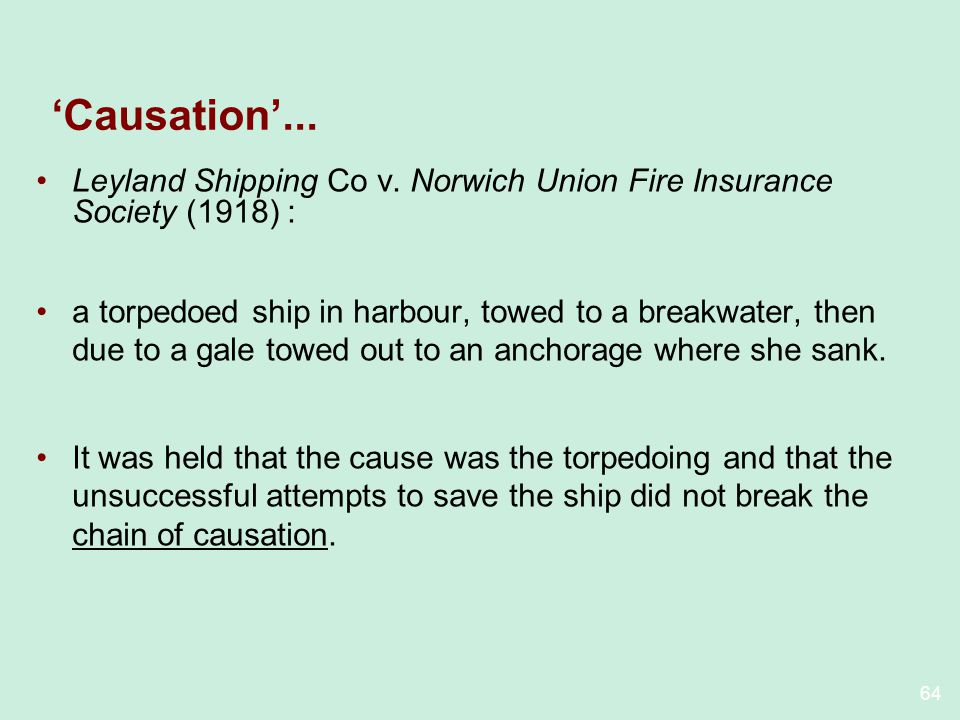 'Causation'... Leyland Shipping Co v. Norwich Union Fire Insurance Society (1918) :