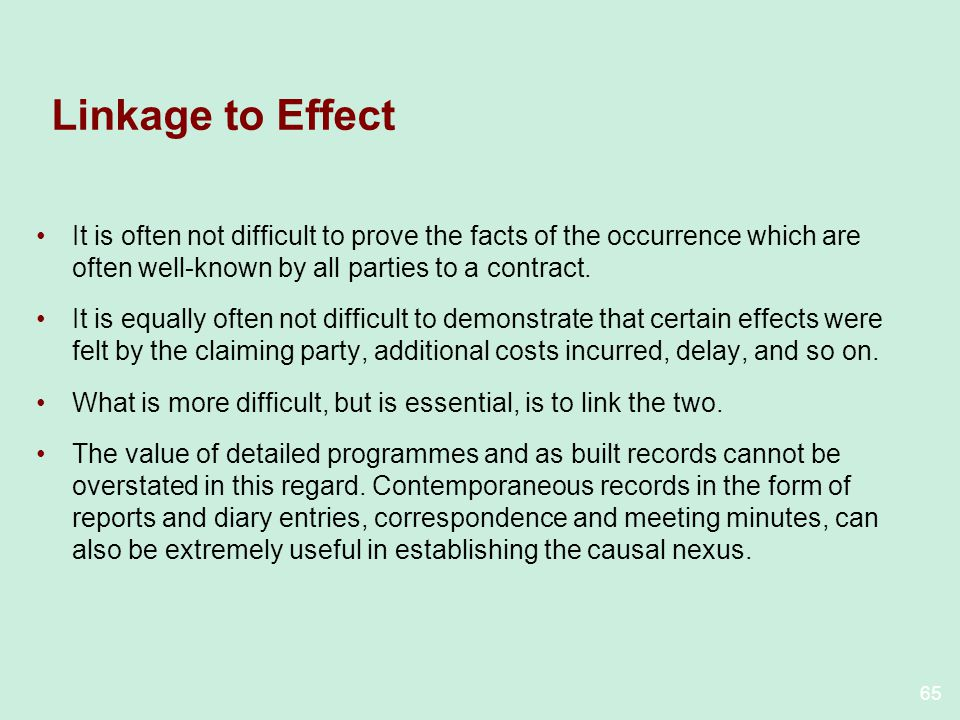 Linkage to Effect It is often not difficult to prove the facts of the occurrence which are often well-known by all parties to a contract.