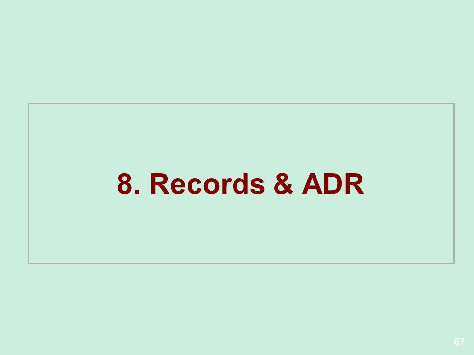 8. Records & ADR