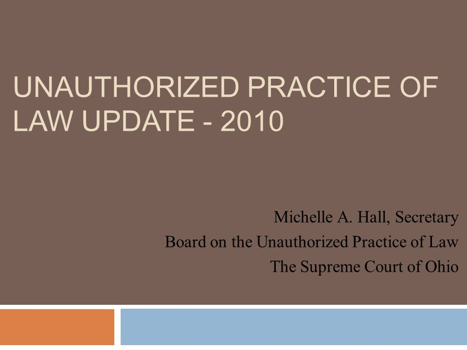 Unauthorized practice of law update