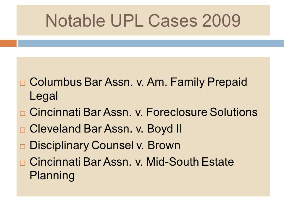Notable UPL Cases 2009 Columbus Bar Assn. v. Am. Family Prepaid Legal