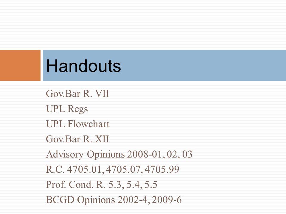 Handouts Gov.Bar R. VII UPL Regs UPL Flowchart Gov.Bar R. XII