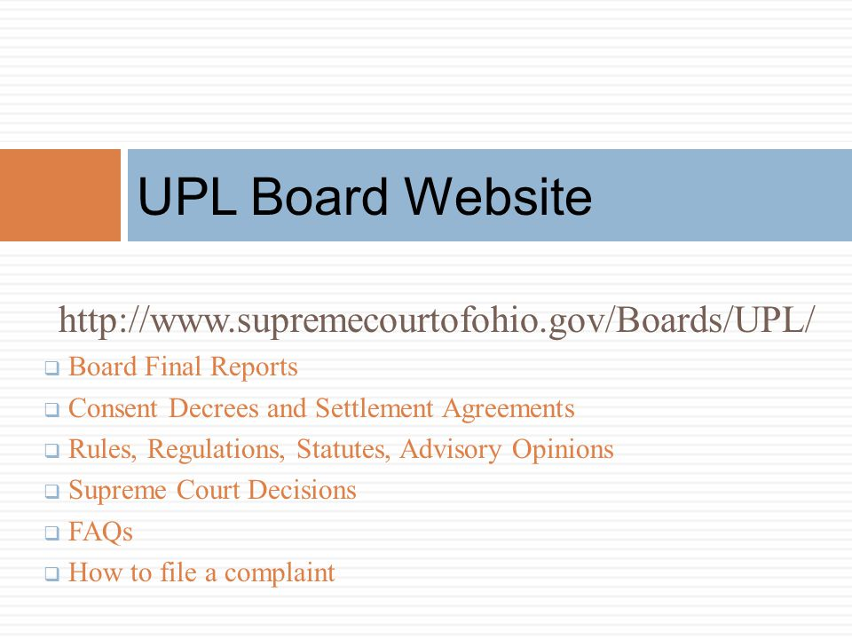 UPL Board Website http://www.supremecourtofohio.gov/Boards/UPL/