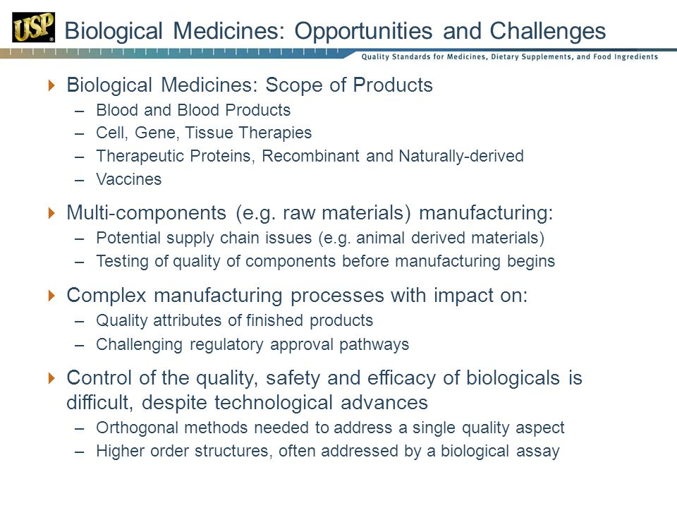 Biological Medicines: Opportunities and Challenges