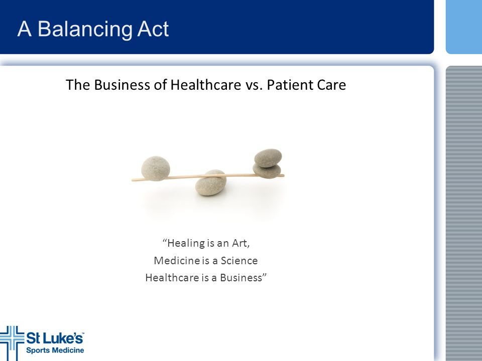A Balancing Act The Business of Healthcare vs. Patient Care