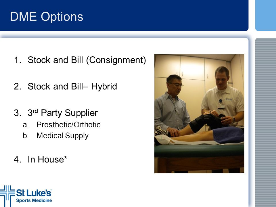 DME Options 1. Stock and Bill (Consignment) 2. Stock and Bill– Hybrid