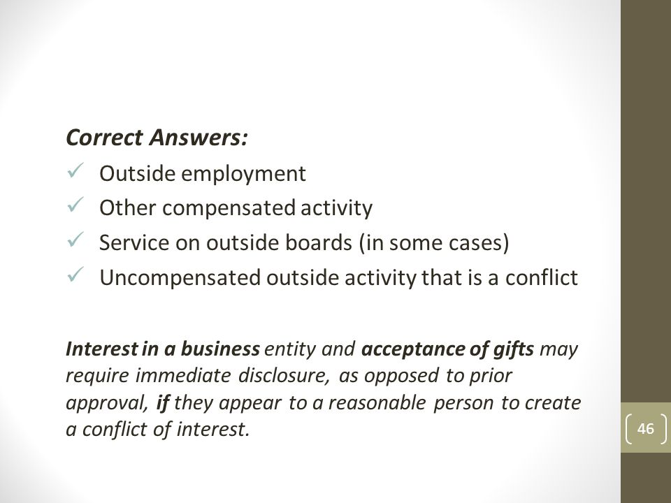 Correct Answers: Outside employment Other compensated activity