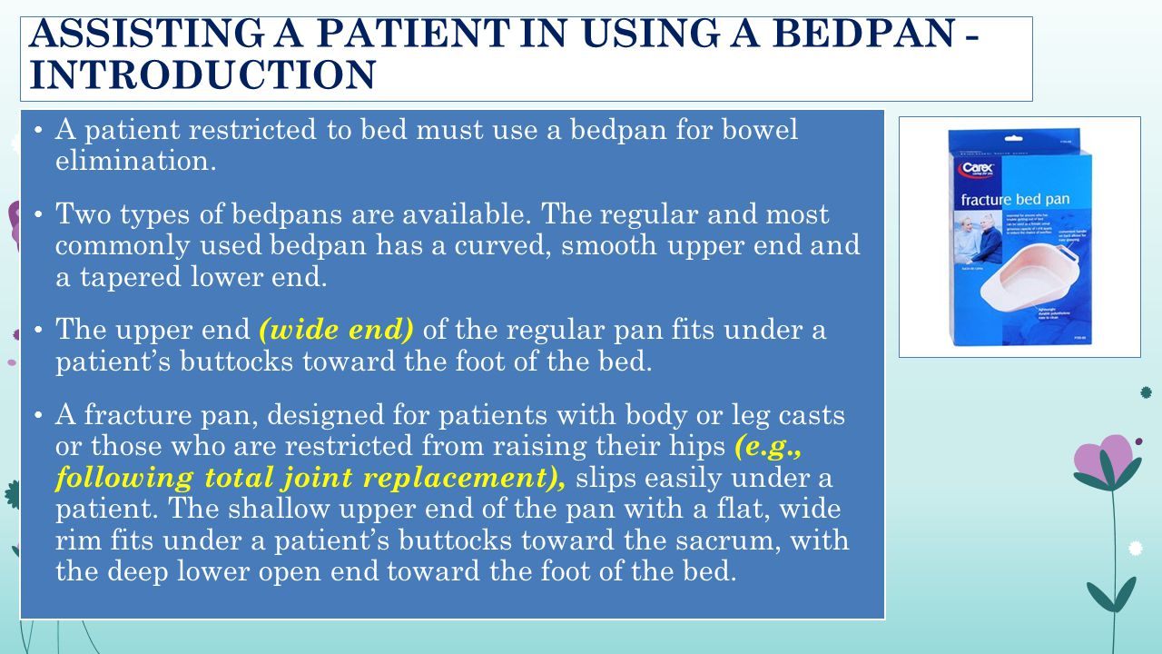 ASSISTING A PATIENT IN USING A BEDPAN - INTRODUCTION