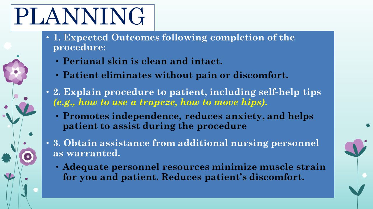 PLANNING 1. Expected Outcomes following completion of the procedure: