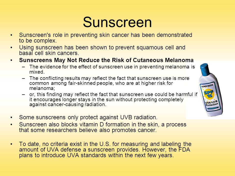 Sunscreen Sunscreen s role in preventing skin cancer has been demonstrated to be complex.