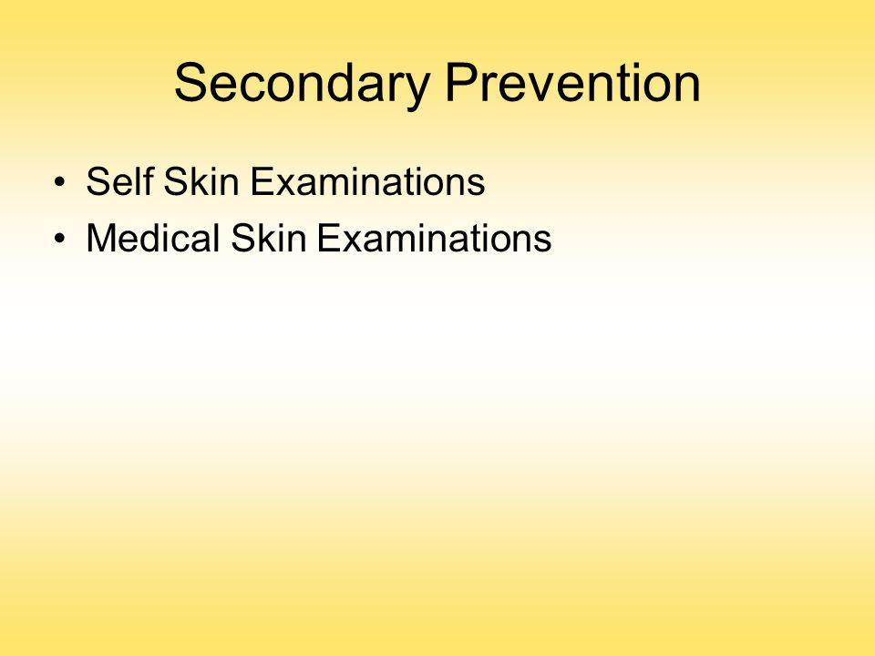 Secondary Prevention Self Skin Examinations Medical Skin Examinations