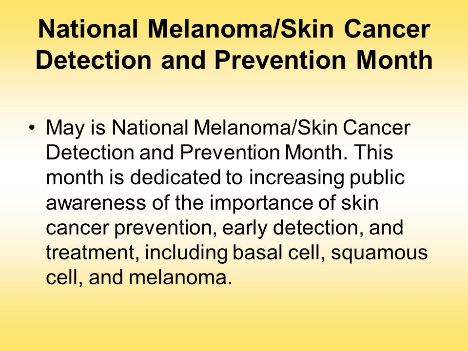 National Melanoma/Skin Cancer Detection and Prevention Month