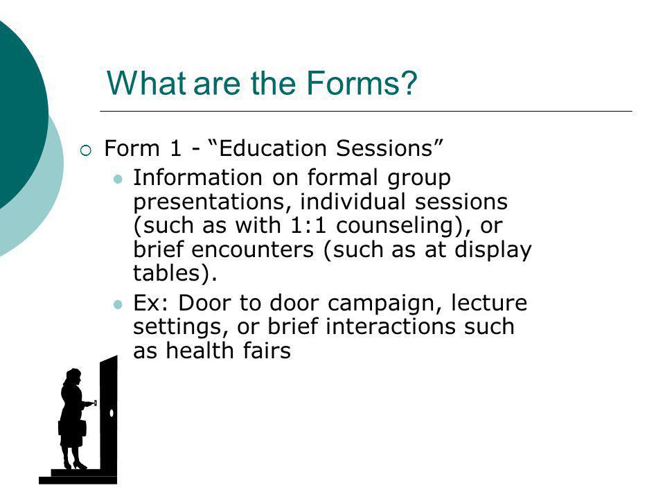 What are the Forms Form 1 - Education Sessions