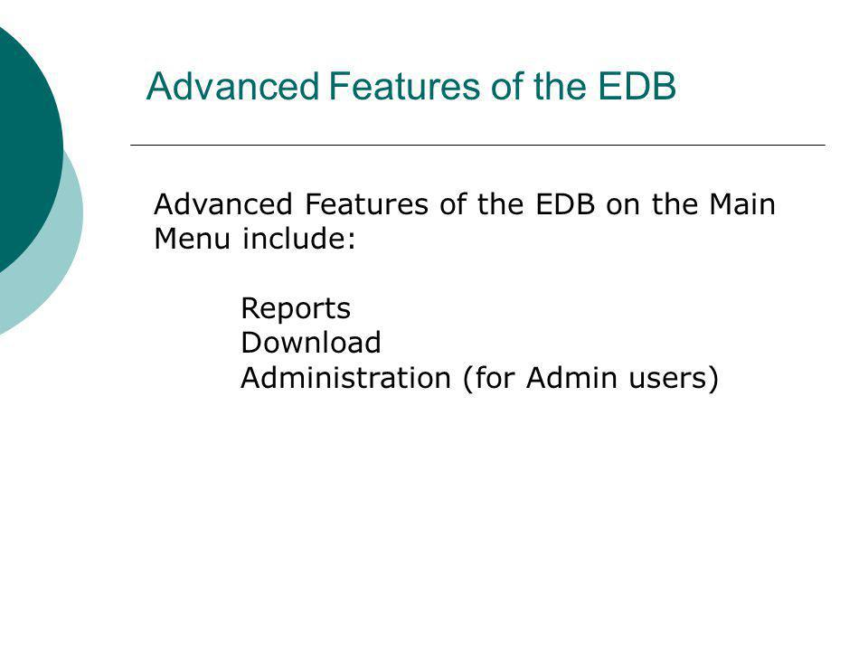 Advanced Features of the EDB