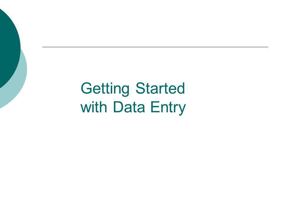 Getting Started with Data Entry