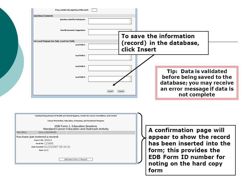 To save the information (record) in the database, click Insert
