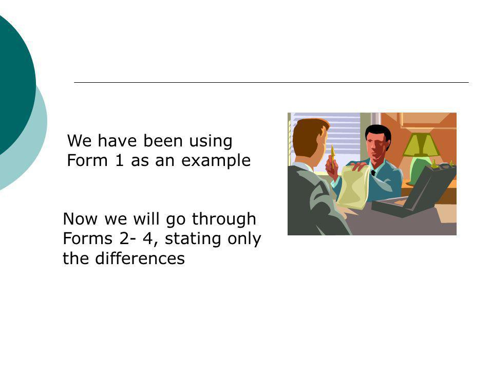 We have been using Form 1 as an example