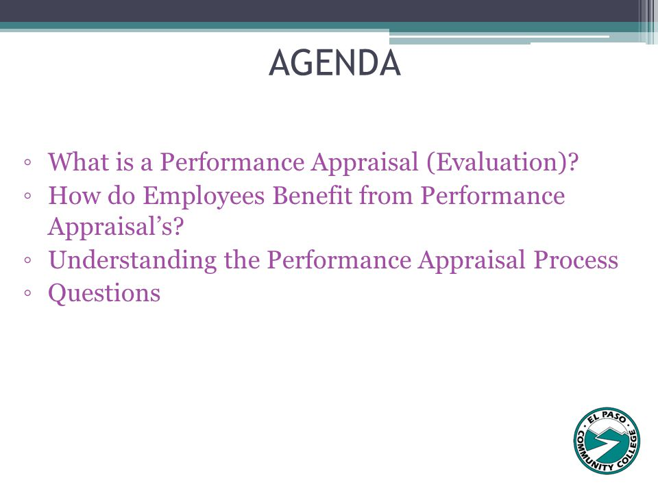 AGENDA What is a Performance Appraisal (Evaluation)