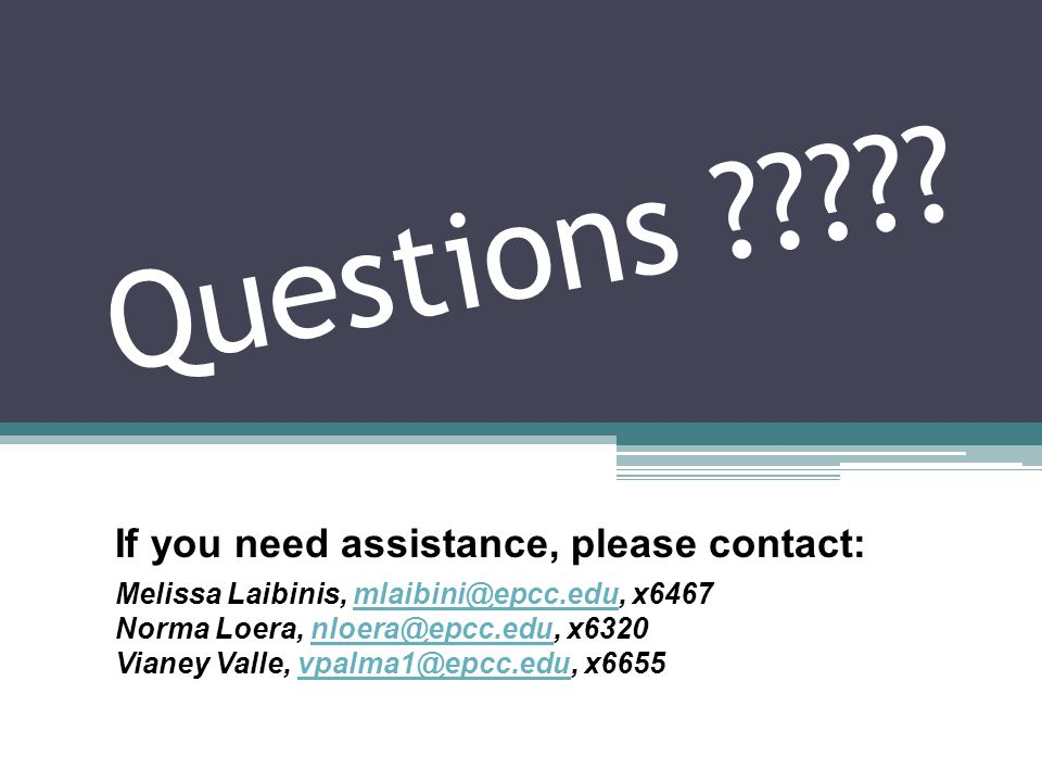 Questions If you need assistance, please contact: