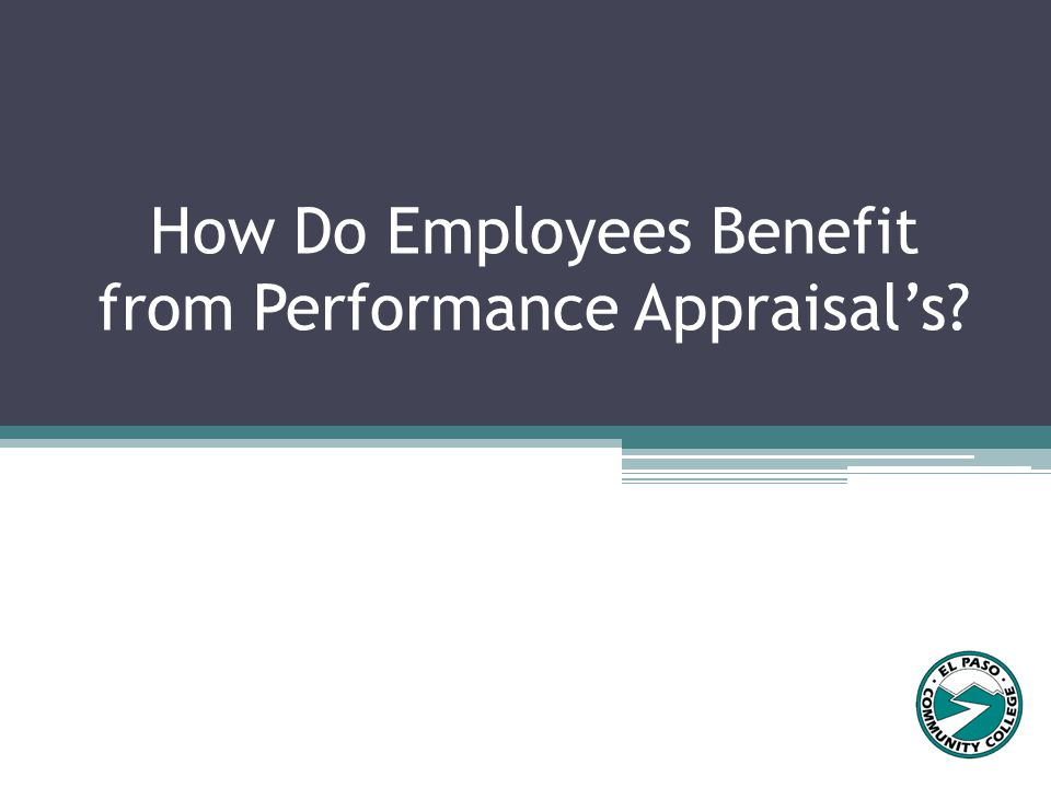 How Do Employees Benefit from Performance Appraisal's