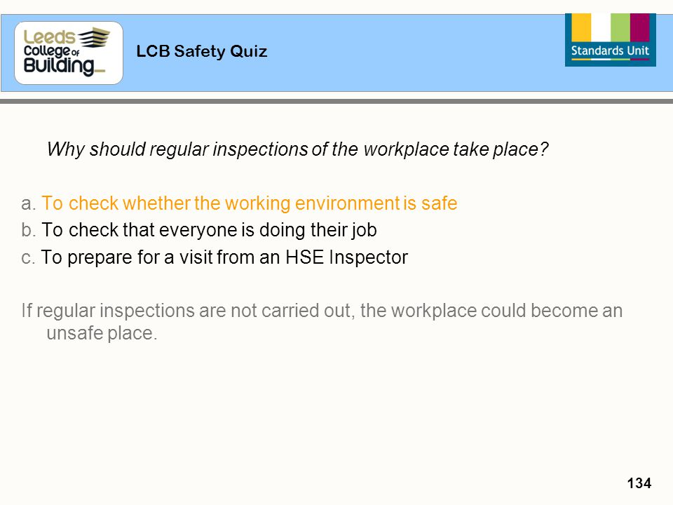 a. To check whether the working environment is safe