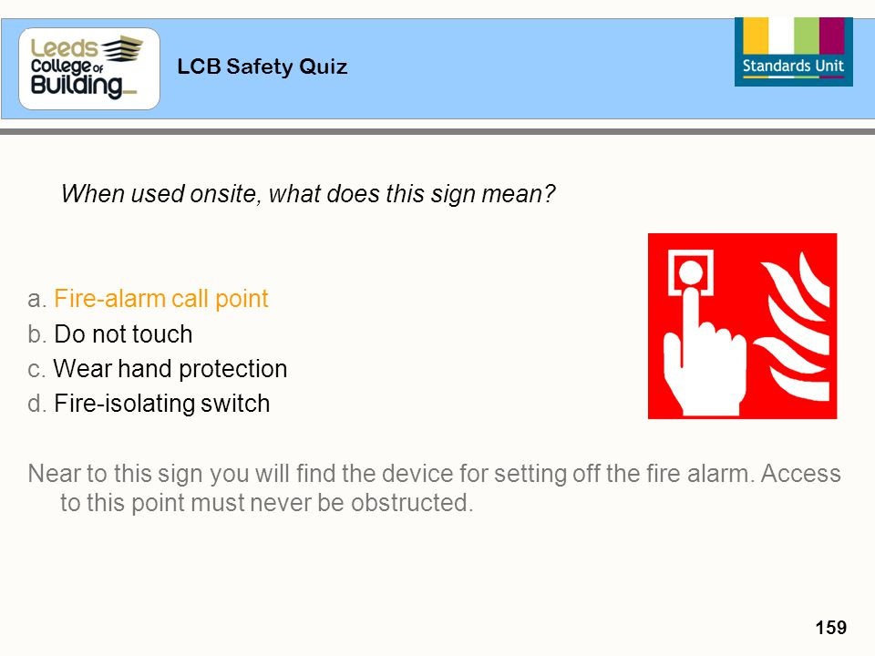 a. Fire-alarm call point b. Do not touch c. Wear hand protection