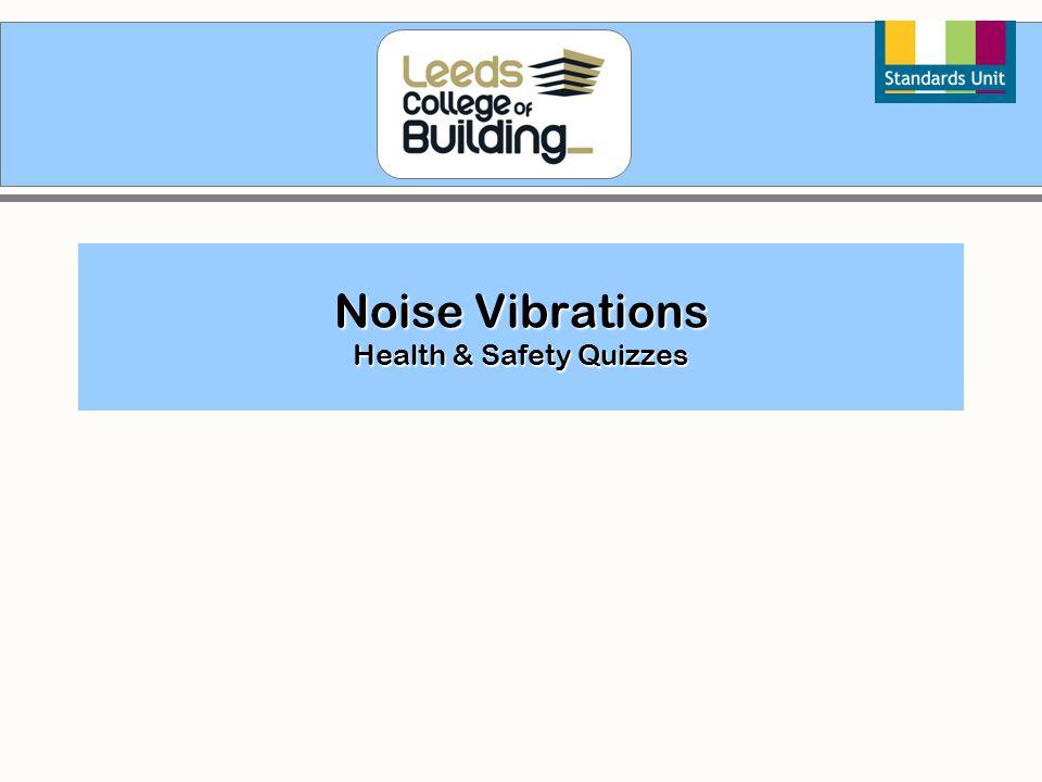 Noise Vibrations Health & Safety Quizzes