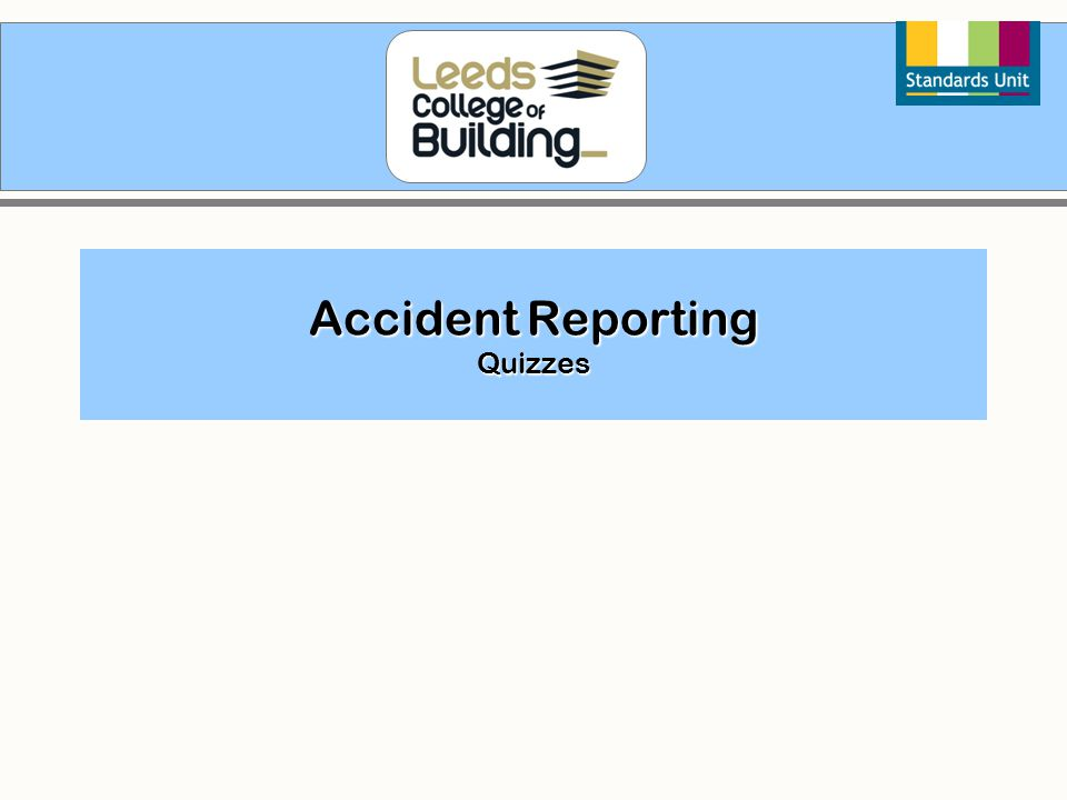 Accident Reporting Quizzes