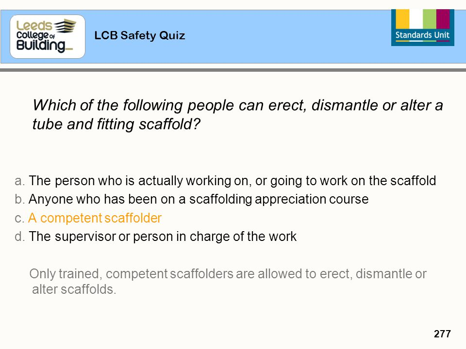 b. Anyone who has been on a scaffolding appreciation course