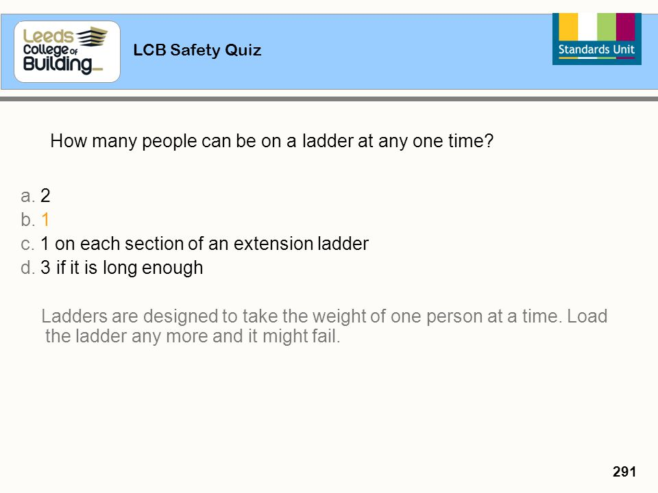 c. 1 on each section of an extension ladder d. 3 if it is long enough