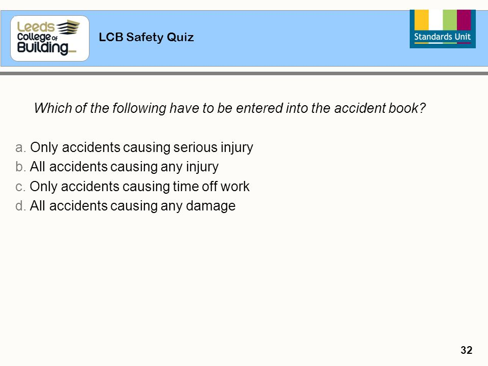 a. Only accidents causing serious injury