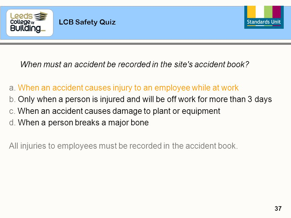 a. When an accident causes injury to an employee while at work