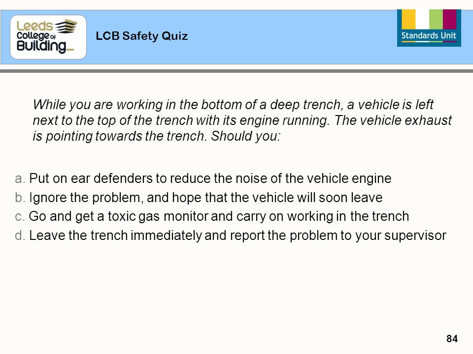 a. Put on ear defenders to reduce the noise of the vehicle engine