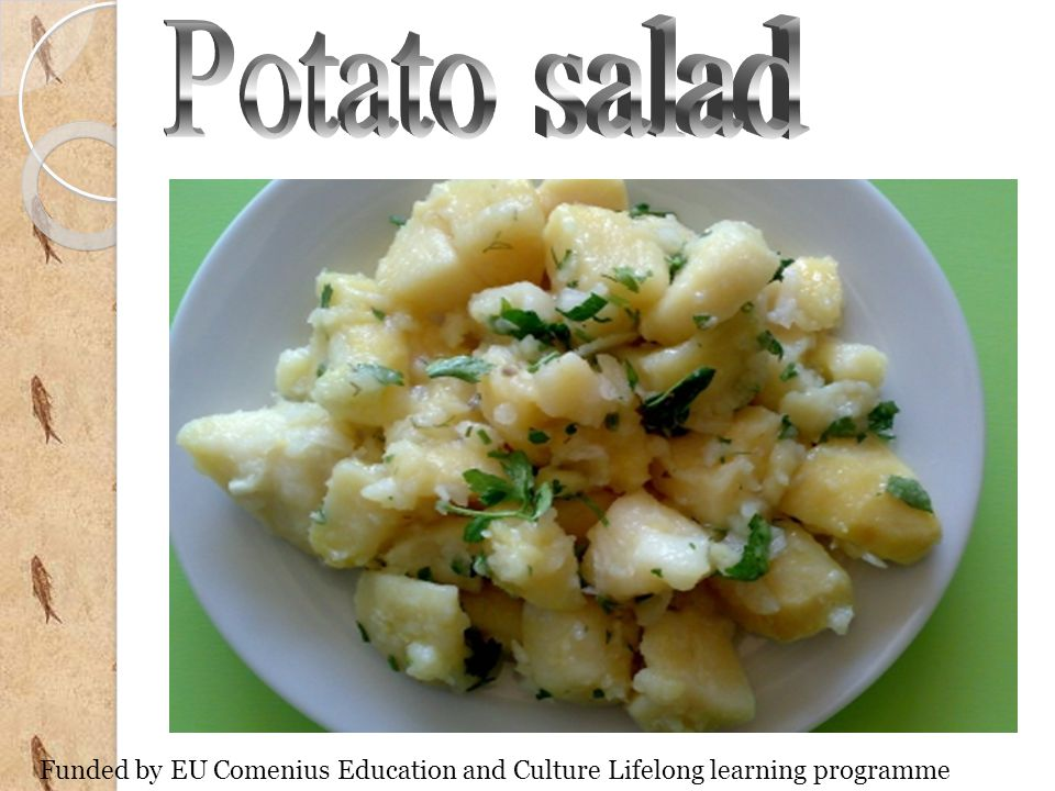 Potato salad Funded by EU Comenius Education and Culture Lifelong learning programme