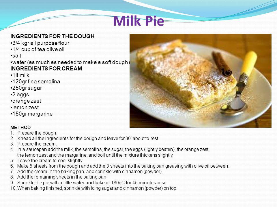 Milk Pie INGREDIENTS FOR THE DOUGH 3/4 kgr all purpose flour
