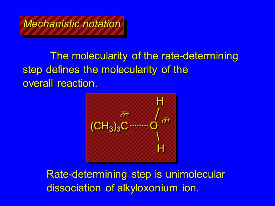 Mechanistic notation The molecularity of the rate-determining step defines the molecularity of the overall reaction.